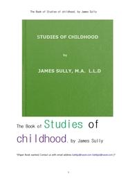 아동의 성장과정에서 언어와행동 심리의 발달에관한 연구들.The Book of Studies of childhood, by James S