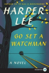 Go Set a Watchman [Deckle Edge]