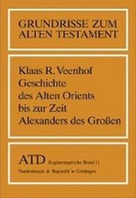 [해외]Geschichte Des Alten Orients Bis Zur Zeit Alexanders Des Groaen (Paperback)