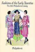 Fashions of the Early Twenties : The 1921 Philipsborn's Catalog(Dover Books on Fashion)