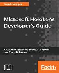 Microsoft Hololens Developer's Guide