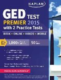 Kaplan GED(R) Test Premier 2015 with 2 Practice Tests