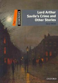 LORD ARTHUR SAVILE S CRIME AND OTHER STORIES : DOMINOES 2