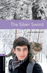 THE SILVER SWORD(New Oxford Bookworms Library Stage 4)