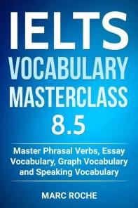 [해외]IELTS Vocabulary Masterclass 8.5. Master Phrasal Verbs, Essay Vocabulary, Graph Vocabulary & Speaking Vocabulary