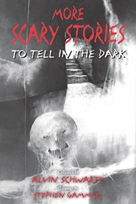 More Scary Stories to Tell in the Dark ( Scary Stories #2 )