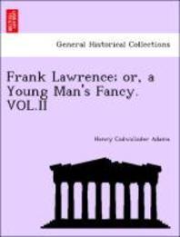 [해외]Frank Lawrence; Or, a Young Man's Fancy. Vol.II (Paperback)