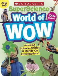 Superscience World of Wow (Ages 6-8)