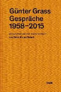 Guenter Grass: Gespraeche (1958-2015)