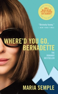 Where'd You Go, Bernadette (Movie Tie-In edition)