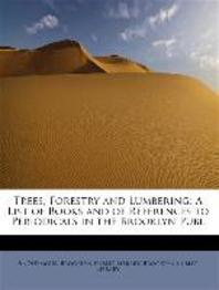 Trees, Forestry and Lumbering