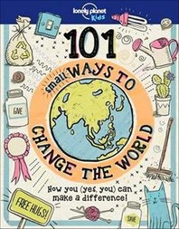 101 Small Ways To Change The World 1ed -Anglais-