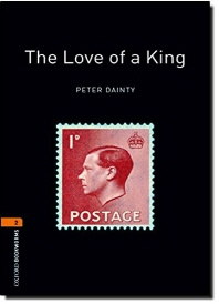 THE LOVE OF A KING(New Oxford Bookworms Library Stage 2)