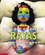 Un Caso Grave de Rayas (a Bad Case of Stripes)