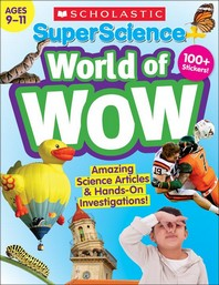 Superscience World of Wow (Ages 9-11)