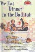 We Eat Dinner in the Bathtub(Hello Reader Level 2)