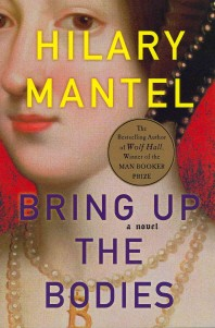 Bring Up the Bodies (2012 Man Booker Prize Winner)
