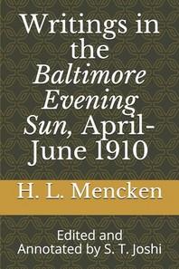 Writings in the Baltimore Evening Sun, April-June 1910