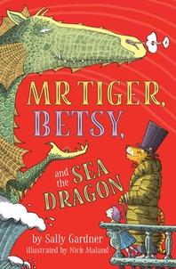 [해외]Mr. Tiger, Betsy, and the Sea Dragon (Paperback)