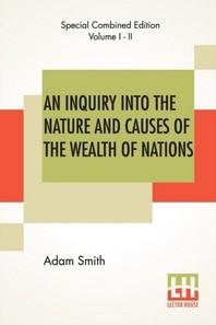 [해외]An Inquiry Into The Nature And Causes Of The Wealth Of Nations (Complete) (Paperback)