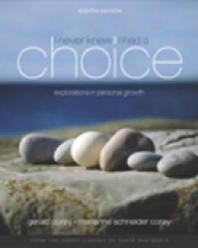 I Never Knew I Had A Choice : Explorations in Personal Growth, 8/e(with InfoTrac
