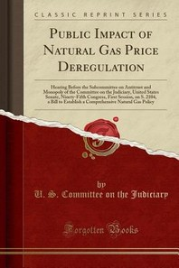 Public Impact of Natural Gas Price Deregulation