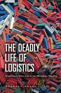 [해외]The Deadly Life of Logistics (Hardcover)