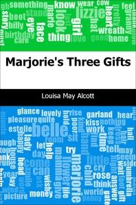 Marjorie's Three Gifts