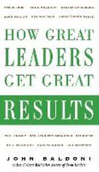 [해외]How Great Leaders Get Great Results (Hardcover)