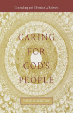 Caring for God's People : Counseling and Christian Wholeness