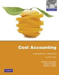 Cost Accounting : Managerial Emphasis #