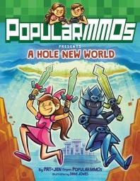 PopularMMOs Presents: A Hole New World
