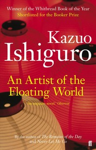 An Artist of the Floating World.. Kazuo Ishiguro