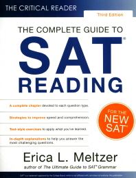 The Critical Reader : The Complete Guide to SAT Reading