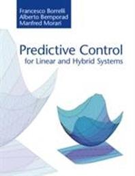 [해외]Predictive Control for Linear and Hybrid Systems (Paperback)