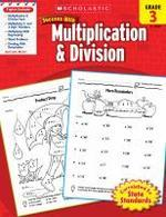 Scholastic Success with Multiplication & Division, Grade 3