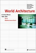 World Architecture 1900-2000 - A Critical Mosaic Volume 4 : Mediterranean Basin