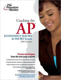 CRACKING THE AP ECONOMICS MACRO MICRO EXAM (2009)
