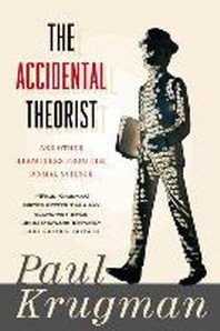 Accidental Theorist : And Other Dispatches from the Dismal Science