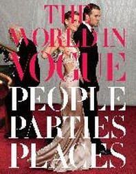 The World in Vogue : People Parties Places