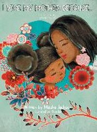 [해외]I Love My Mother Because . . . (Hardcover)