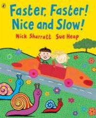 Faster, Faster! Nice and Slow!