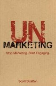 [보유]Unmarketing: Stop Marketing. Start Engaging.