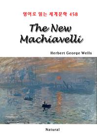 The New Machiavelli (영어로 읽는 세계문학 458)