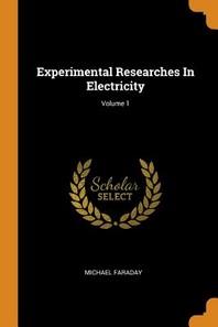 [해외]Experimental Researches in Electricity; Volume 1 (Paperback)