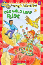 Wild Leaf Ride((Scholastic Readers Level 2 : The Magic School Bus)