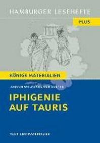 Iphigenie auf Tauris. Hamburger Leseheft plus Koenigs Materialien