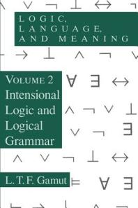 Logic, Language, and Meaning : Intensional Logic and Logical Grammar