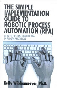 [해외]The Simple Implementation Guide to Robotic Process Automation (Rpa)