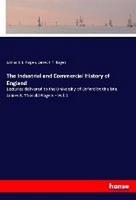 The Industrial and Commercial History of England
